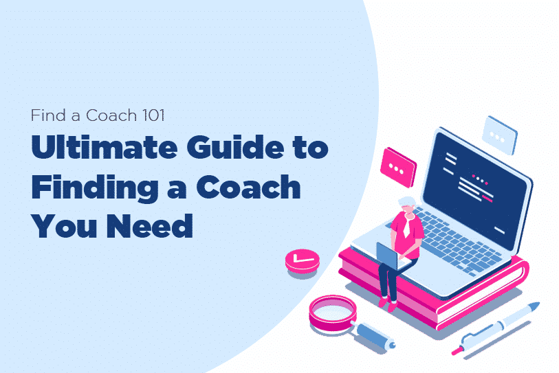Find-a-Coach- Ultimate Guide-to-Finding-a-Coach-You-Need